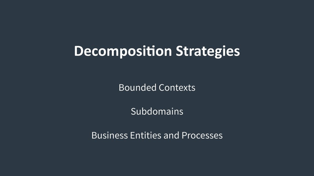 Decomposi9on Strategies Bounded Contexts Subdom...