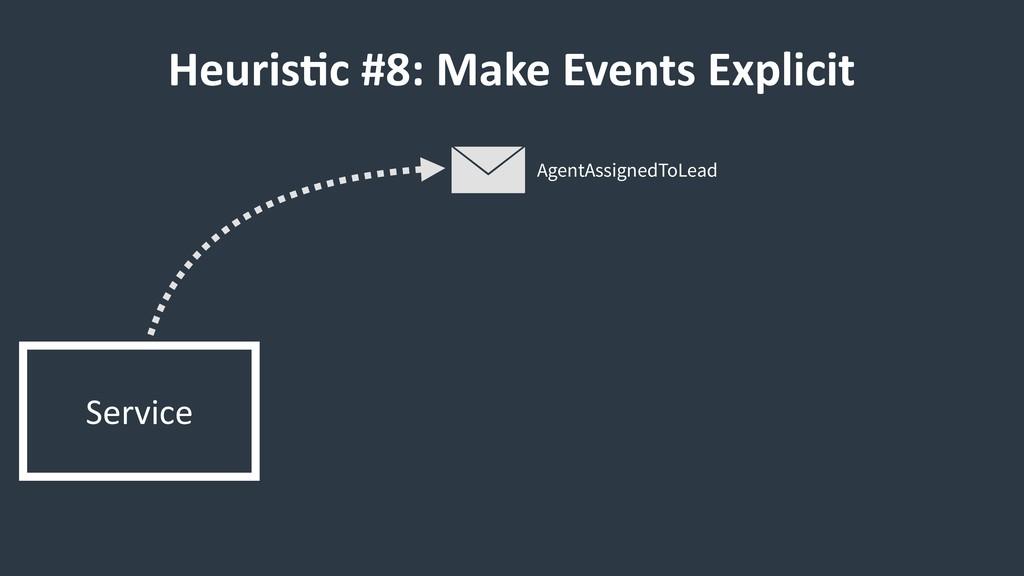 Heuris9c #8: Make Events Explicit Service Agent...