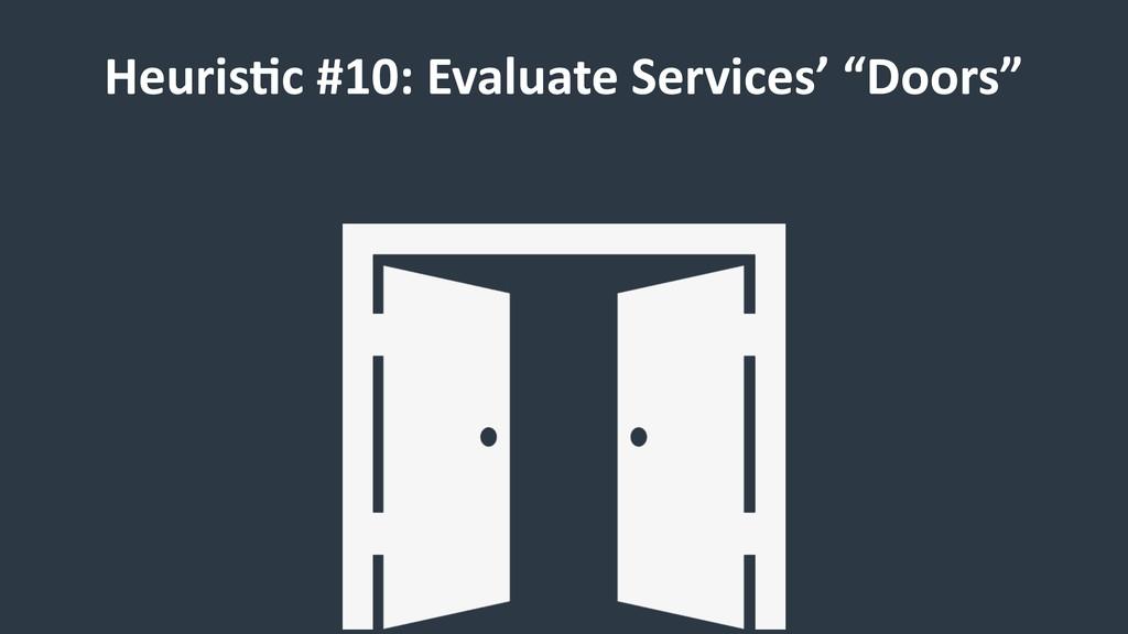 """Heuris9c #10: Evaluate Services' """"Doors"""""""