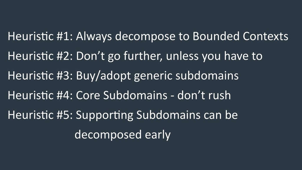 Heuris6c #1: Always decompose to Bounded Contex...
