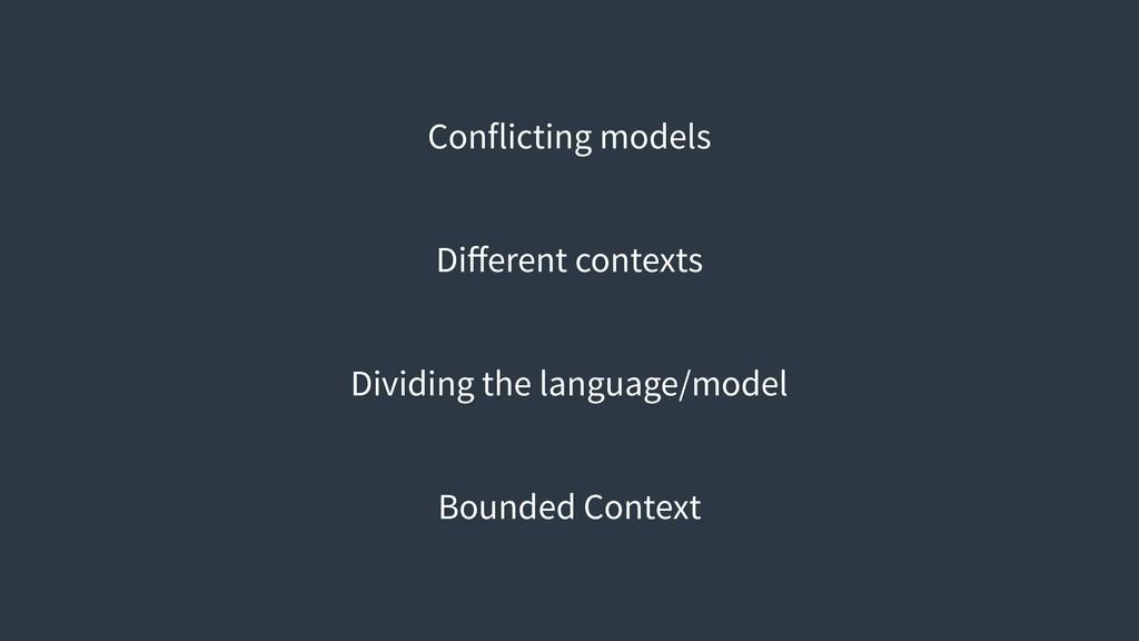 Conflicting models Different contexts Dividing t...