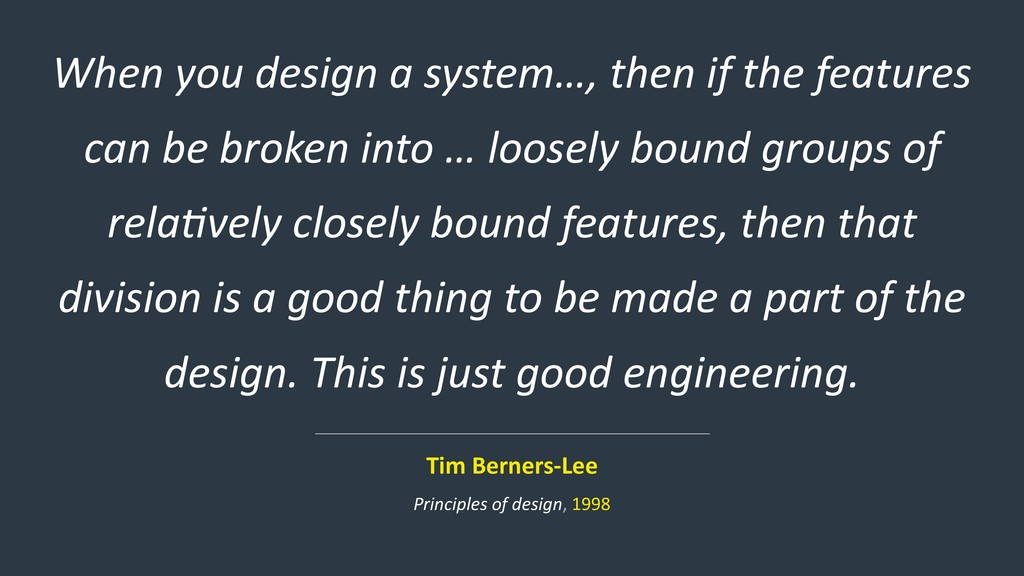 When you design a system…, then if the features...