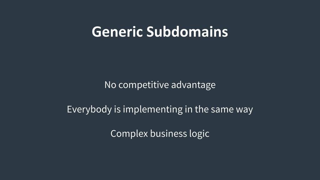 Generic Subdomains No competitive advantage Eve...