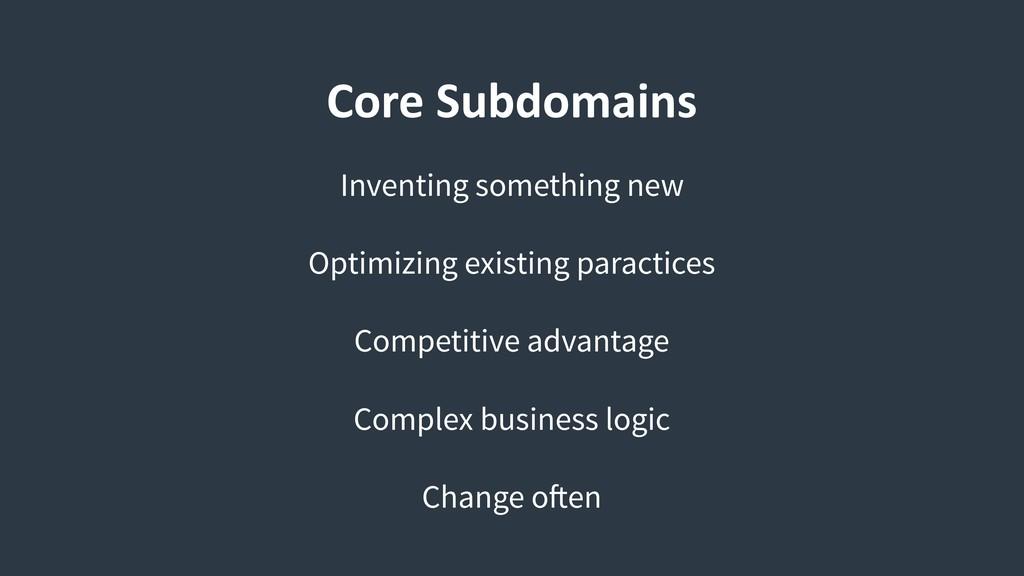 Core Subdomains Inventing something new Optimiz...