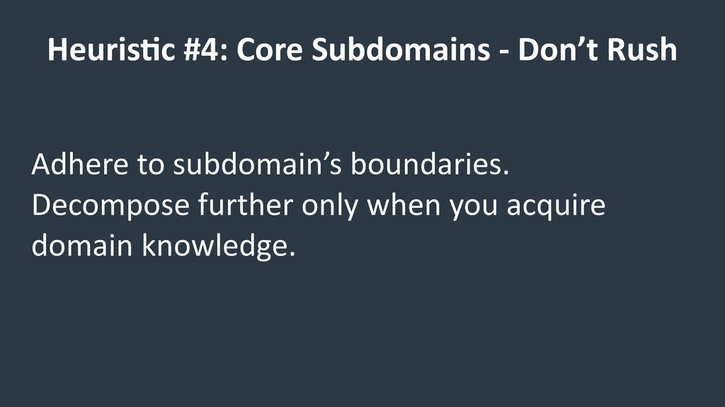 Heuris9c #4: Core Subdomains - Don't Rush Adher...