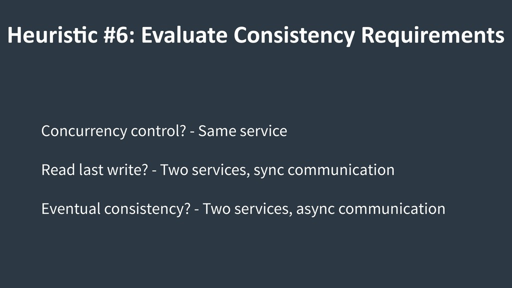 Heuris9c #6: Evaluate Consistency Requirements ...