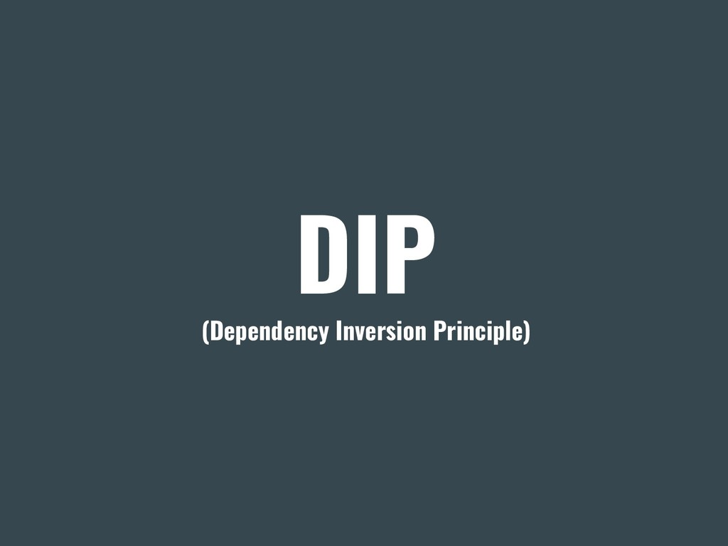 DIP (Dependency Inversion Principle)