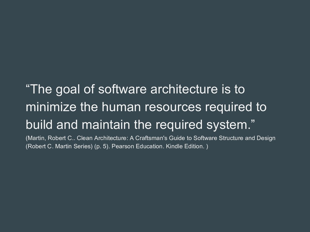 """""""The goal of software architecture is to minimi..."""