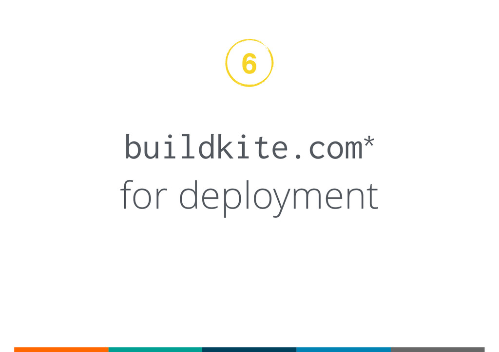 buildkite.com* for deployment 6