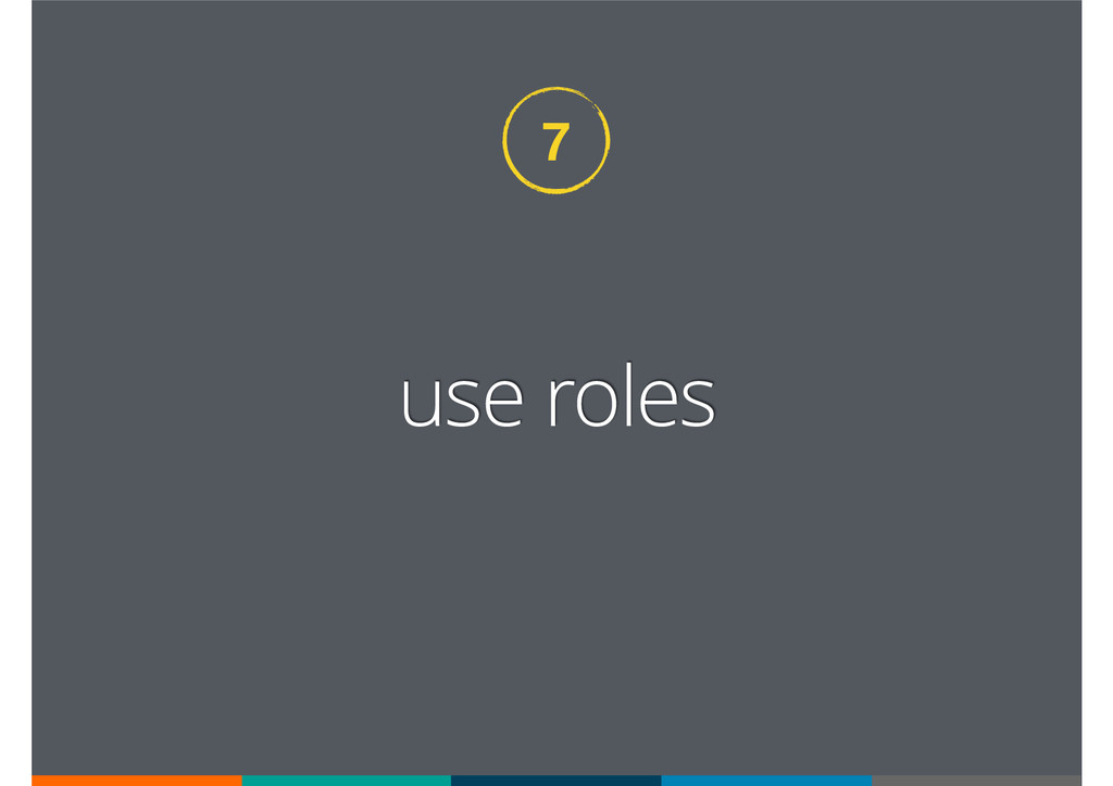 use roles 7