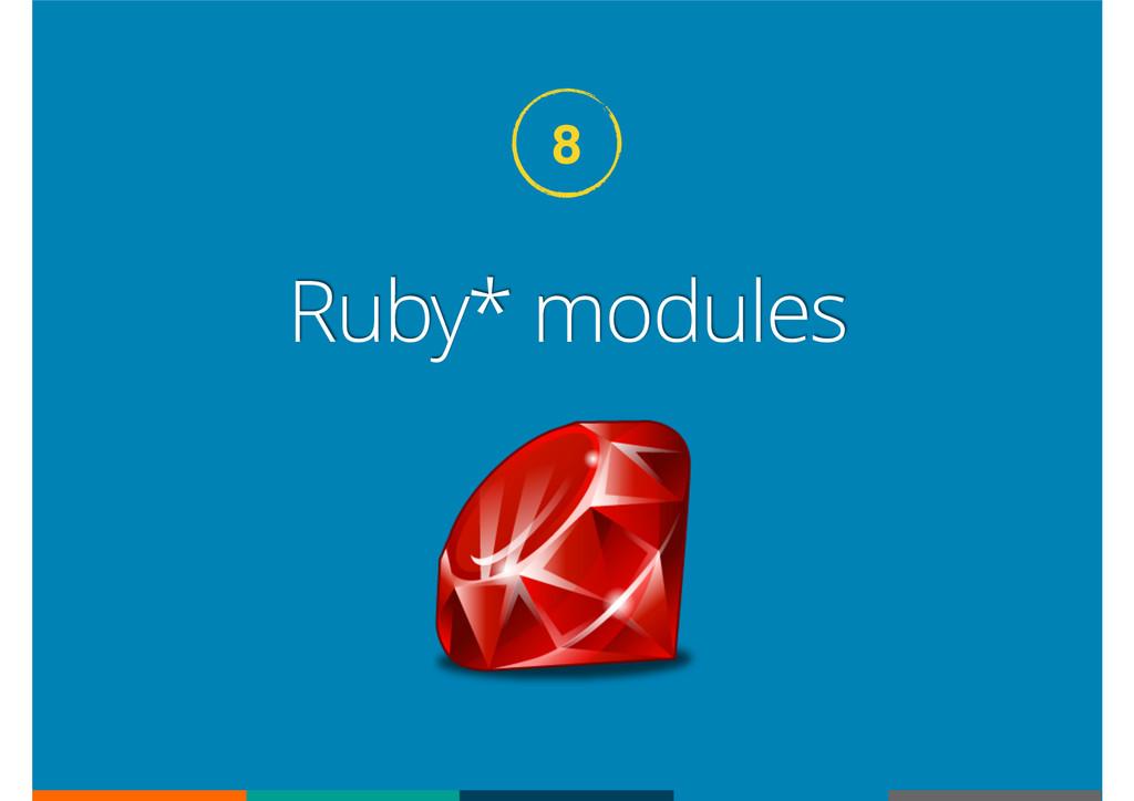 Ruby* modules 8