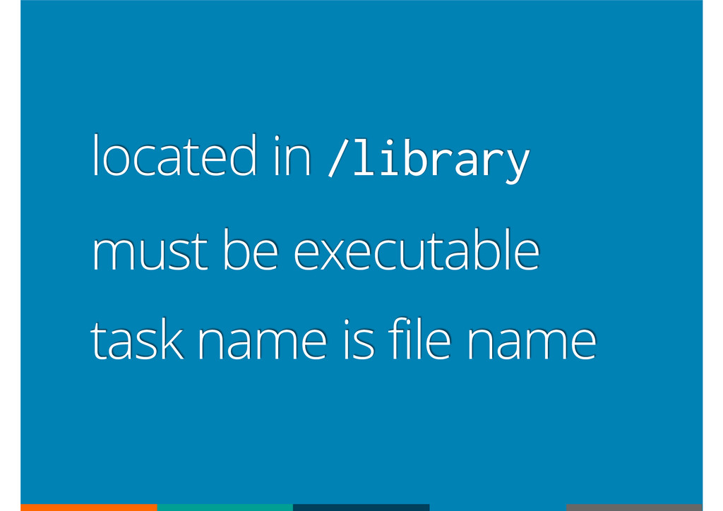 located in /library must be executable task nam...