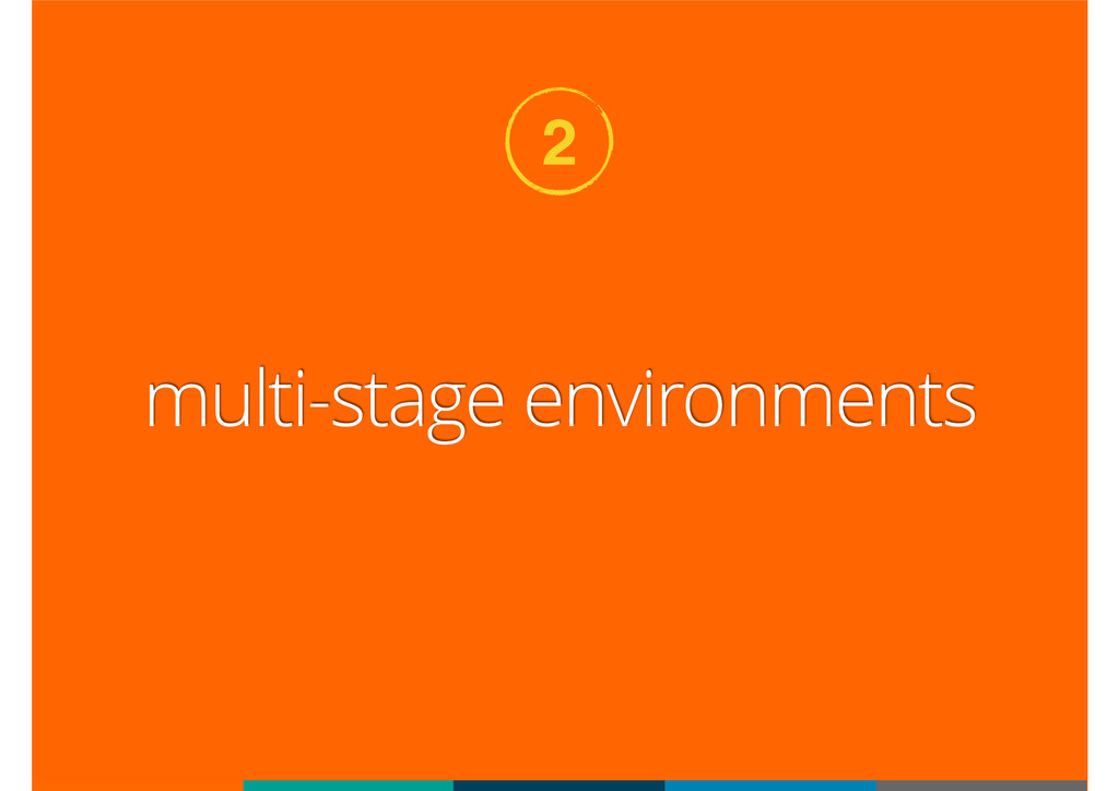 multi-stage environments 2