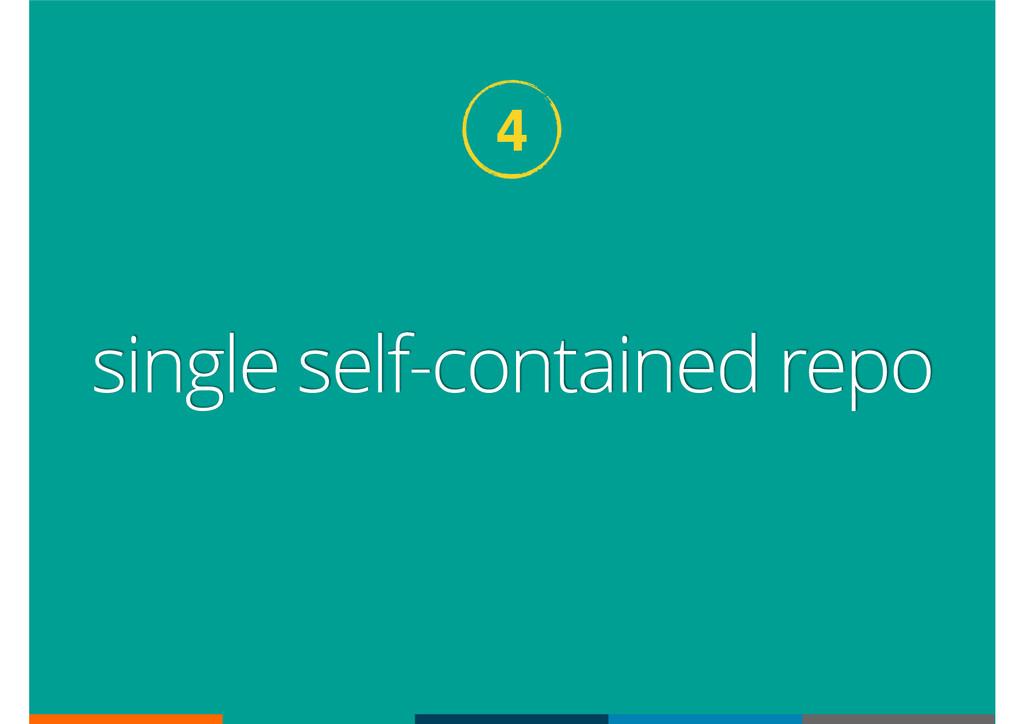 single self-contained repo 4