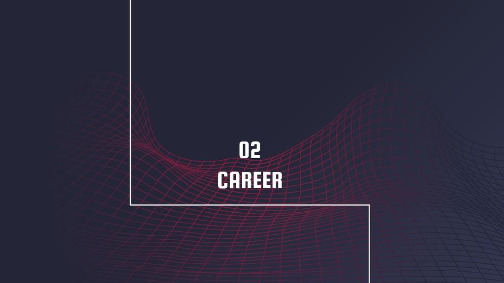 CAREER 02