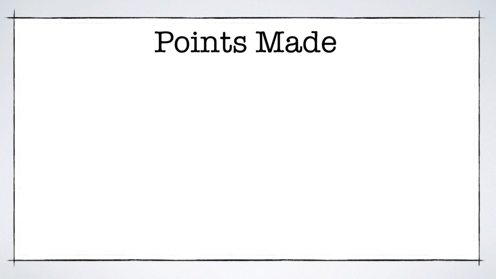 Points Made