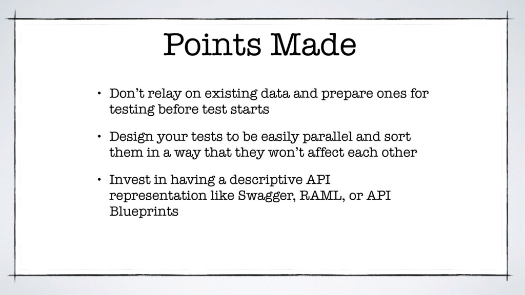 Points Made • Don't relay on existing data and ...
