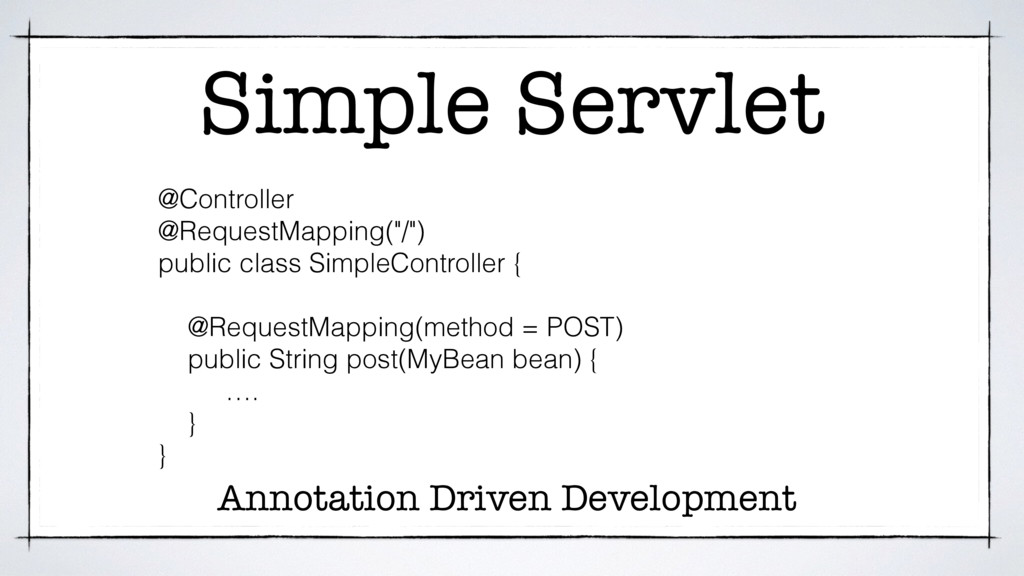 """Simple Servlet @Controller @RequestMapping(""""/"""")..."""