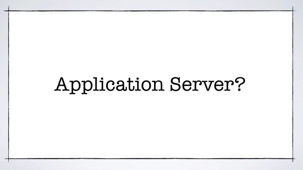 Application Server?
