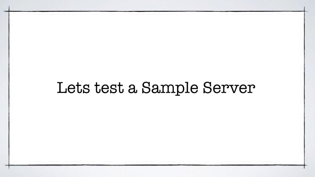 Lets test a Sample Server