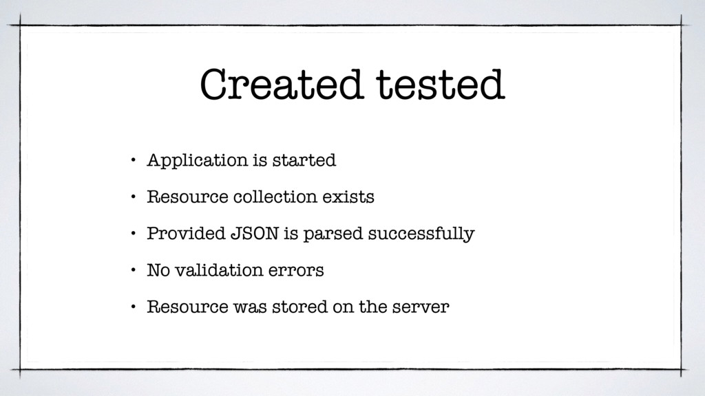 Created tested • Application is started • Resou...
