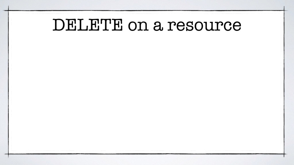 DELETE on a resource