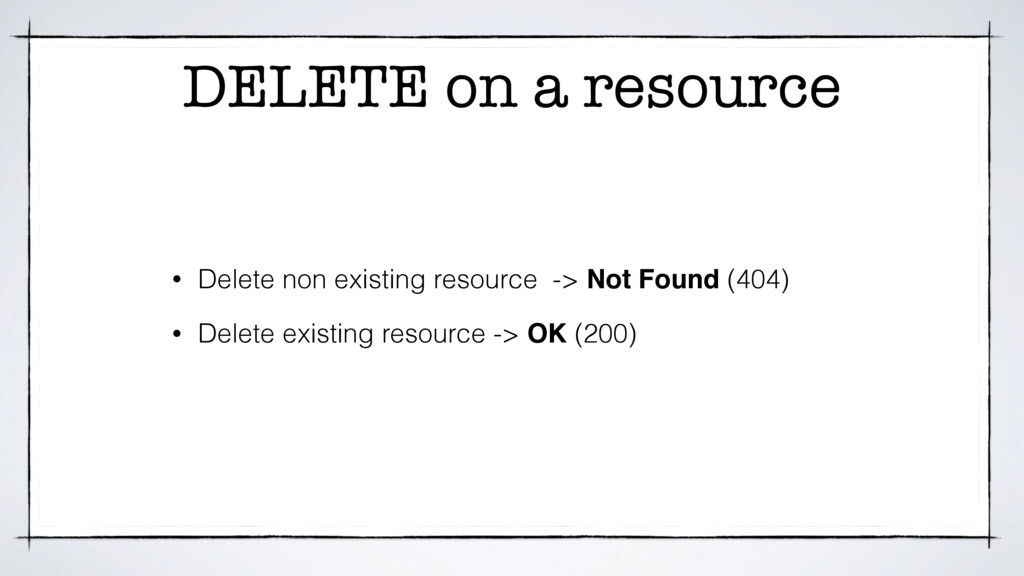 DELETE on a resource • Delete non existing reso...