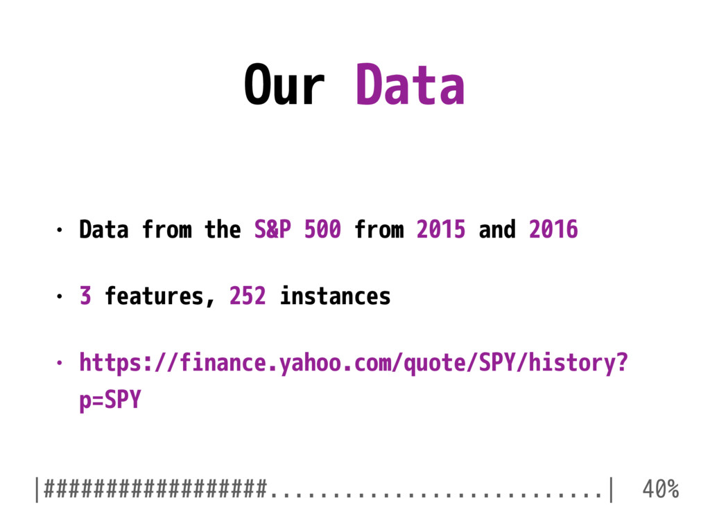Our Data • Data from the S&P 500 from 2015 and ...