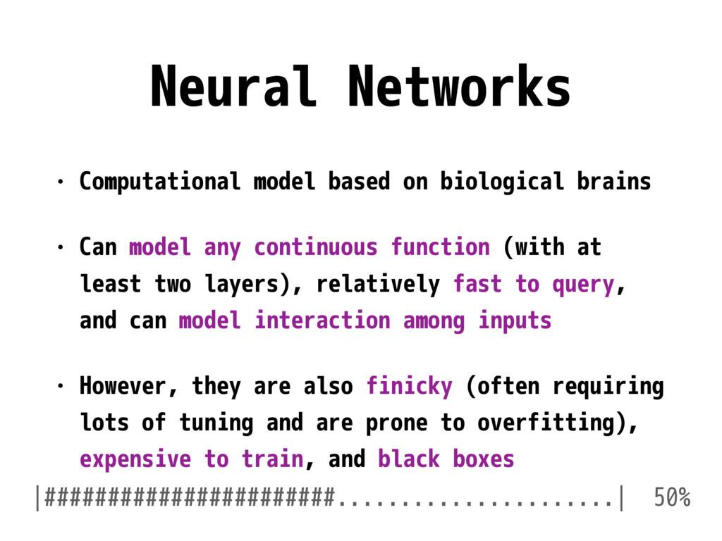 Neural Networks • Computational model based on ...