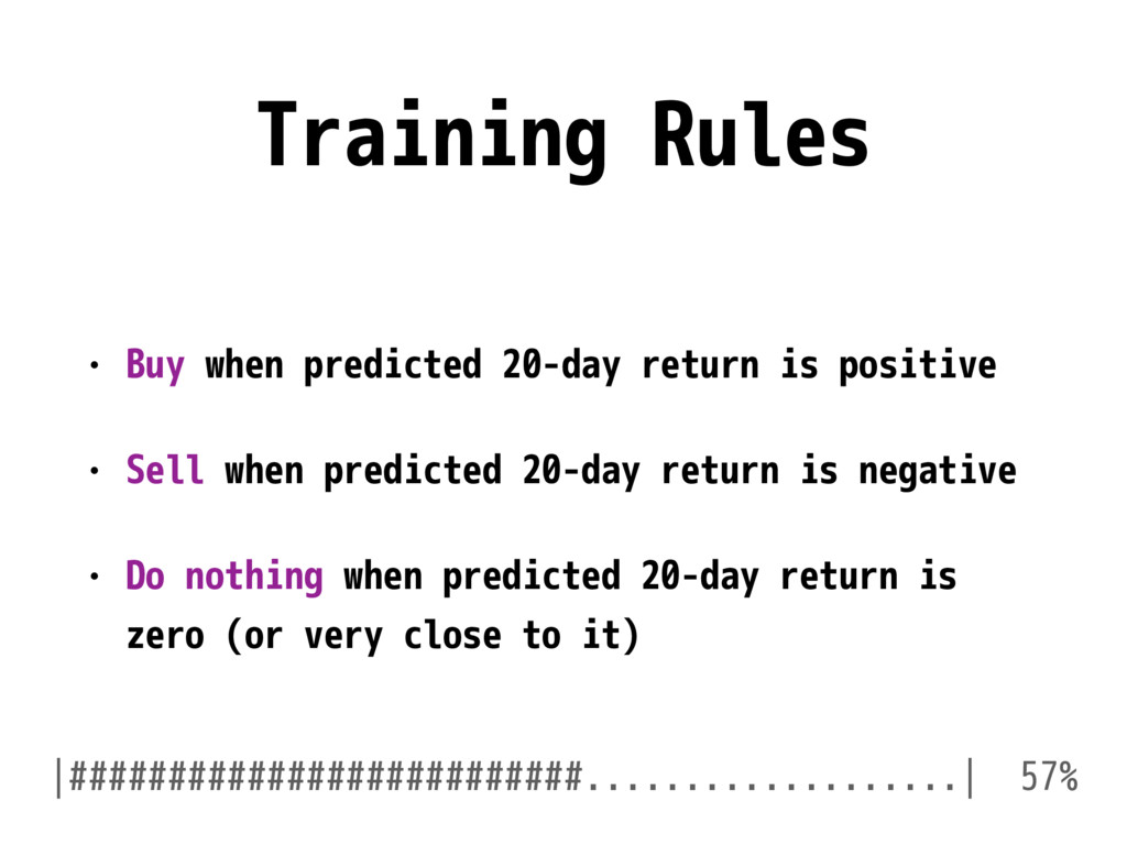 Training Rules • Buy when predicted 20-day retu...