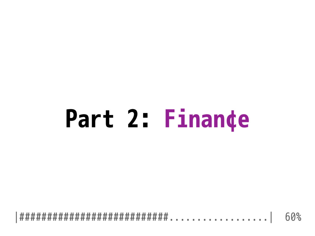 Part 2: Finan¢e |###########################......