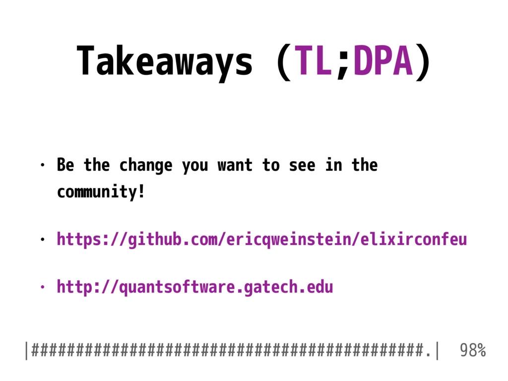 Takeaways (TL;DPA) • Be the change you want to ...