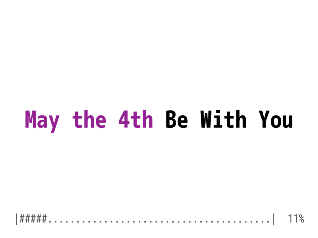 May the 4th Be With You |#####....................