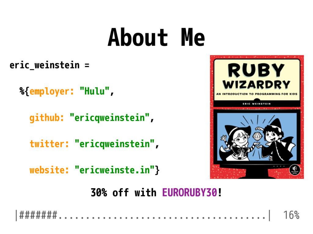 """About Me eric_weinstein = %{employer: """"Hulu"""", g..."""