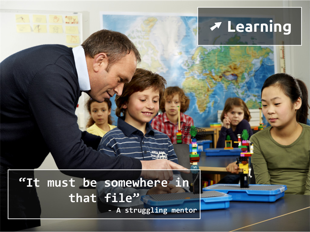 "➚ Learning ""It must be somewhere in that file"" ..."