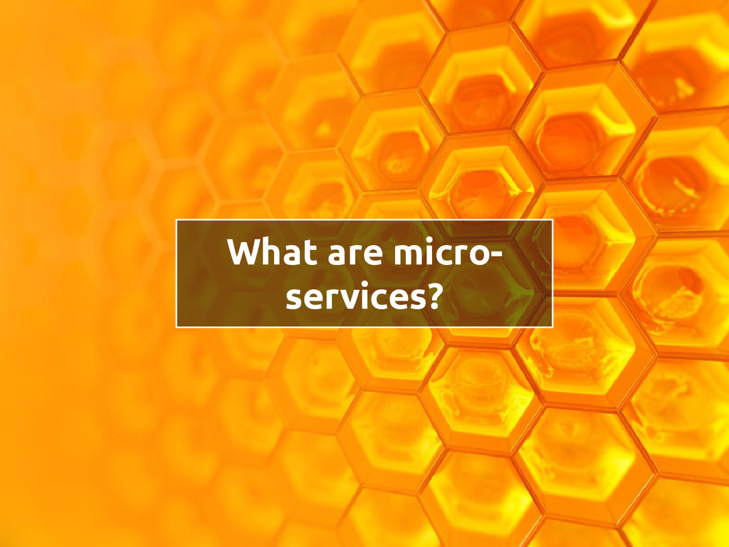 What are micro- services?