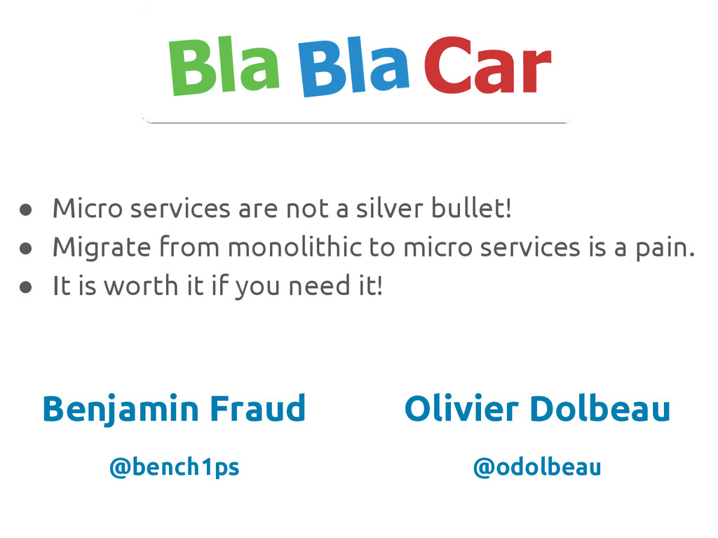 ● Micro services are not a silver bullet! ● Mig...