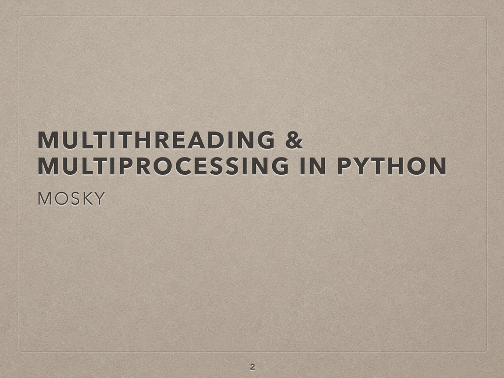 MULTITHREADING & 