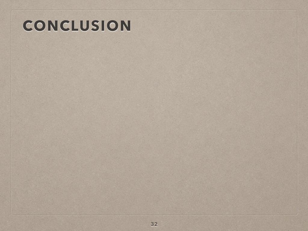 CONCLUSION 32