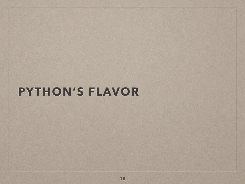 PYTHON'S FLAVOR 18