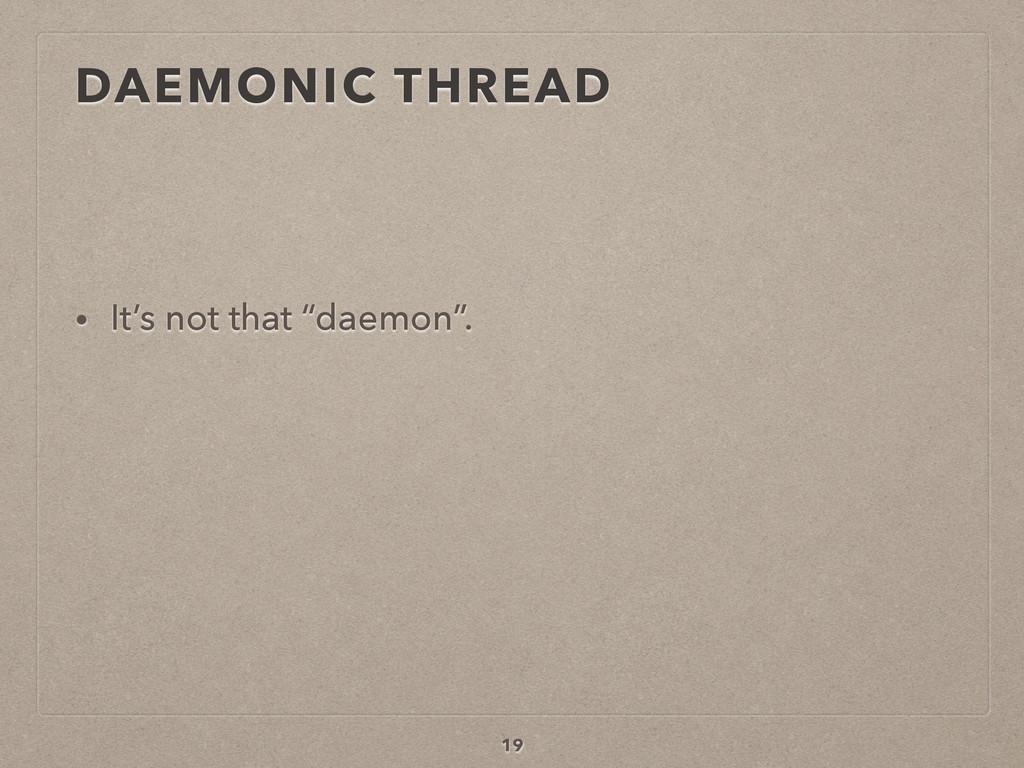 """19 • It's not that """"daemon"""". DAEMONIC THREAD"""
