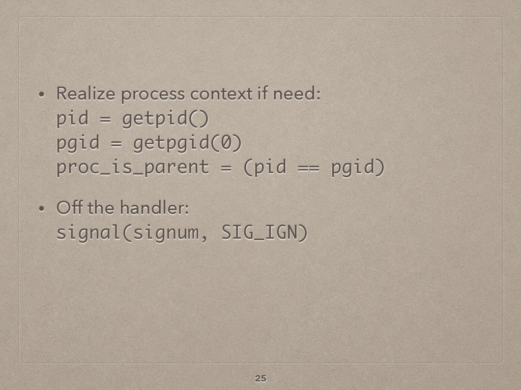 • Realize process context if need: