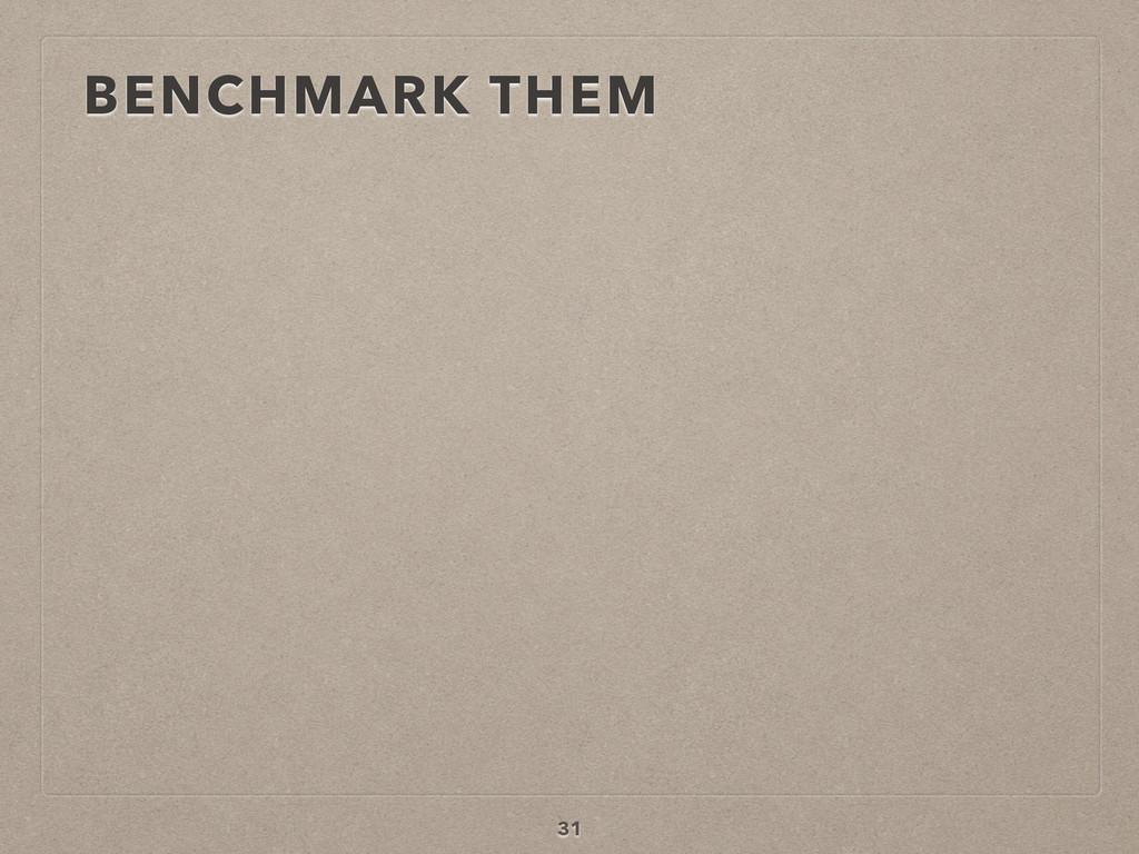 BENCHMARK THEM 31