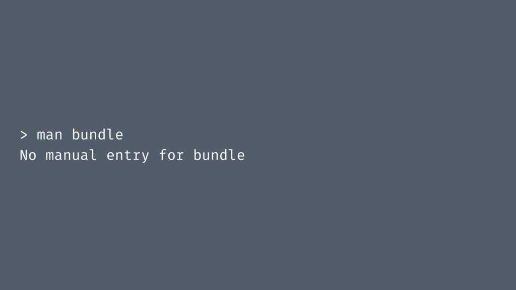 > man bundle No manual entry for bundle