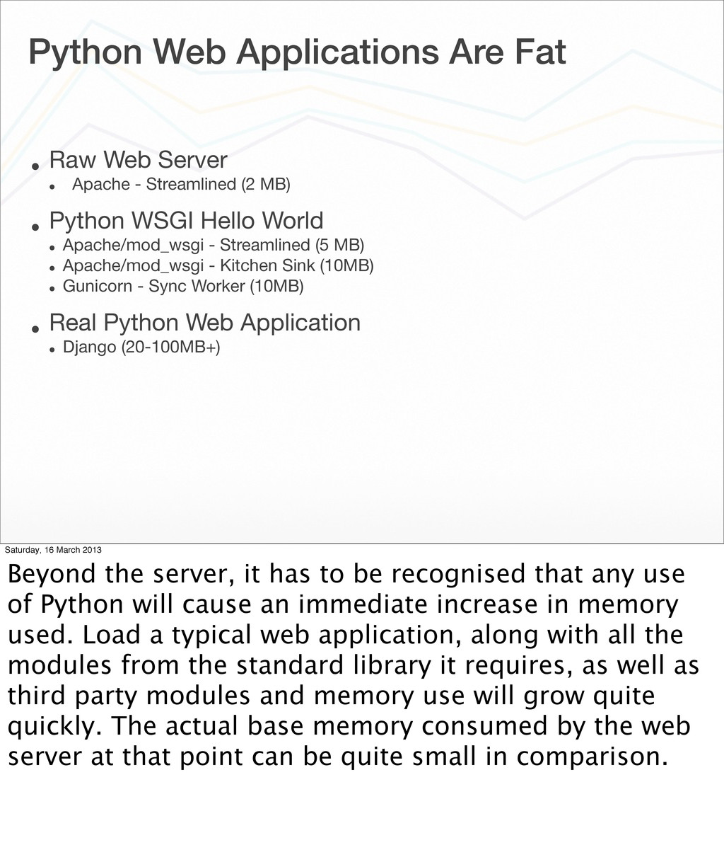 Python Web Applications Are Fat • Raw Web Serve...