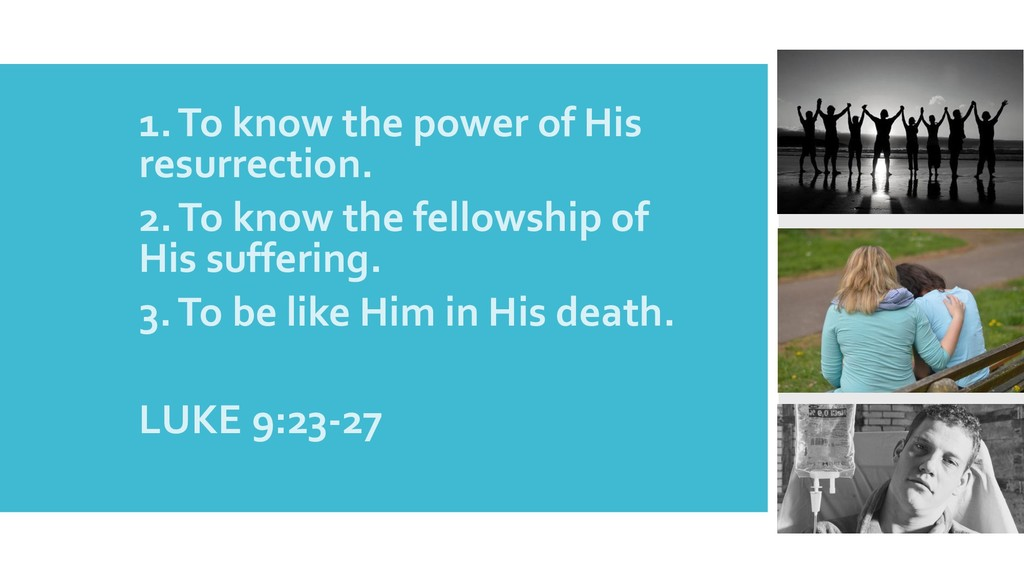 1.1. To know the power of His resurrection. 2.2...