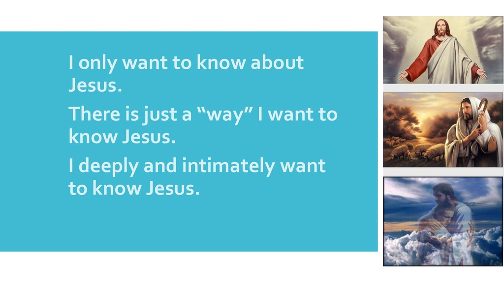 1.I only want to know about Jesus. 2.There is j...