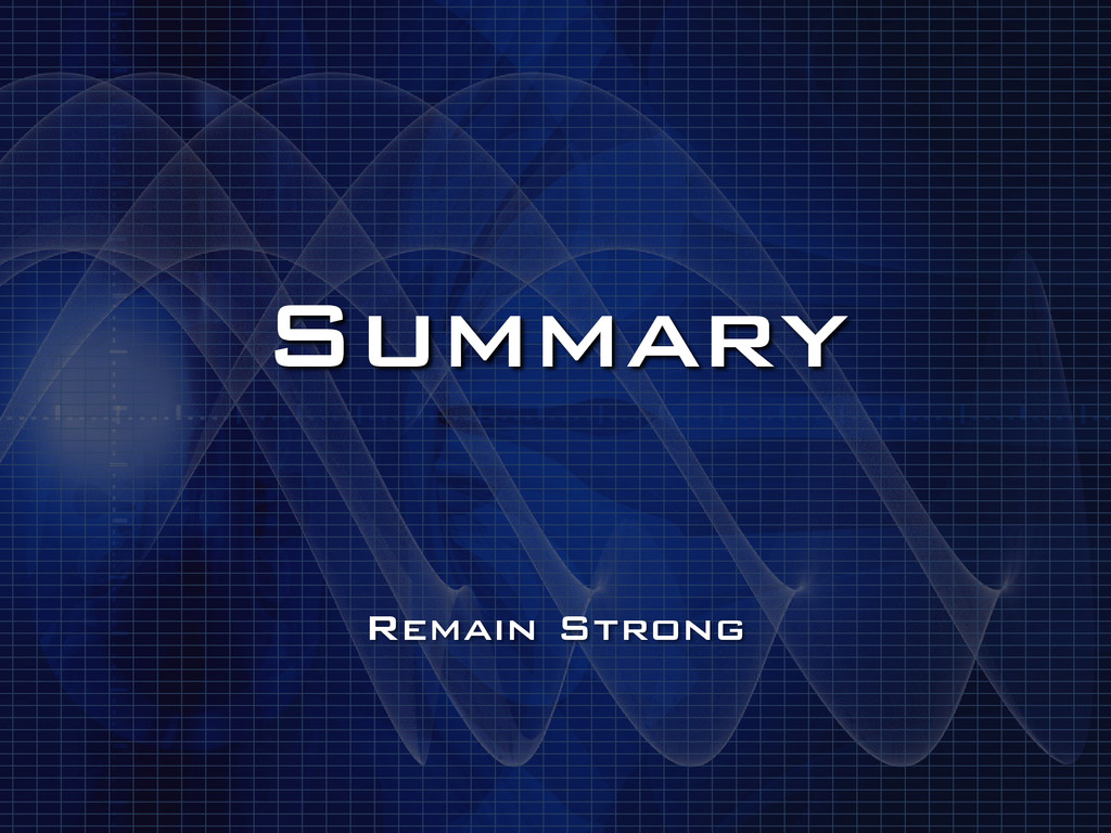 Summary Remain Strong