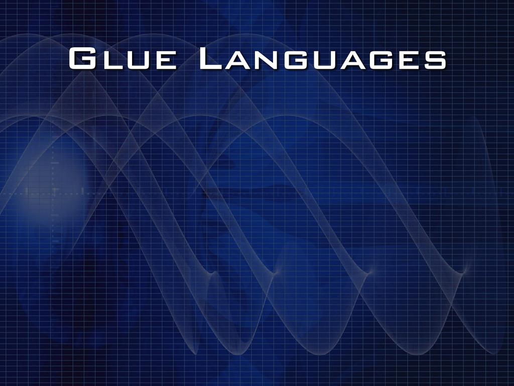 Glue Languages