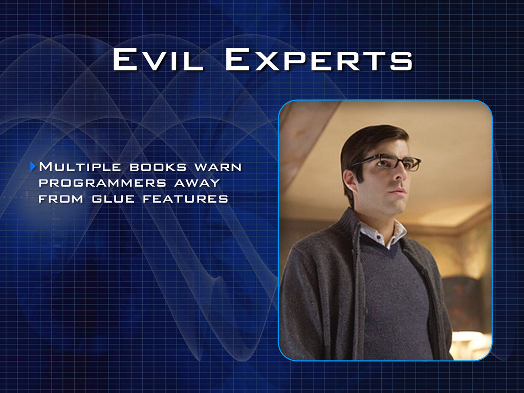 Evil Experts ‣Multiple books warn programmers a...